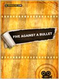 Five Against a Bullet