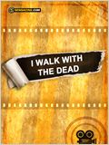 I Walk With the Dead