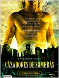 Cazadores de sombras 2: Ciudad de ceniza