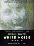 White Noise: M&#225;s all&#225;