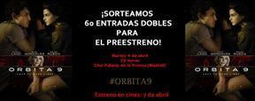 ¡SORTEAMOS 60 ENTRADAS DOBLES PARA EL PREESTRENO DE 'ORBITA 9'!