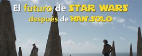 Éste es el futuro de 'Star Wars' tras lo sucedido con 'Han Solo', analizado en 7 claves