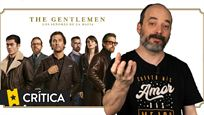 CRÍTICA de 'The Gentlemen: Los señores de la mafia', por Alejandro G. Calvo