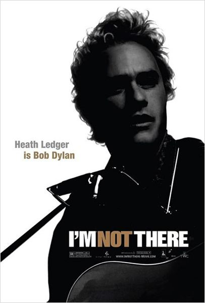 I'm Not There : cartel Heath Ledger, Todd Haynes